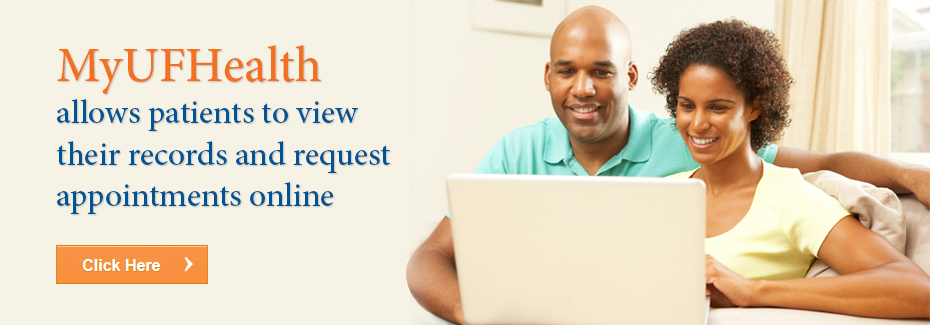 MyUFHealth allows patients to view their records and request appointment online